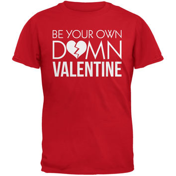 Be Your Own Damn Valentine Red Adult T-Shirt