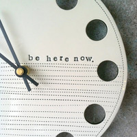 clock 825 be here now MADE TO ORDER by mbartstudios on Etsy