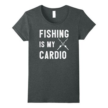 Fishing Is My Cardio Camp Hunt Fish Hike Funny Gift T Shirt