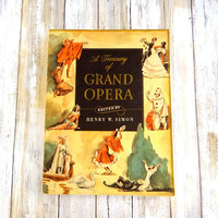 A Treasury of Grand Opera, Editied by Henry W. Simon from 1946