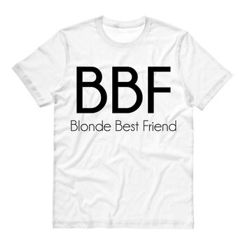 Blonde Best Friend BBF T-Shirt