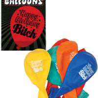Happy Birthday Bitch Party Balloons - Asst. Colors Pack Of 6