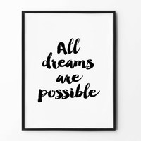 Dreams Typography Print, Black And White Cursive Poster, Handwritten Art Print, Minimalist Home Decor, All Dreams Are Possible