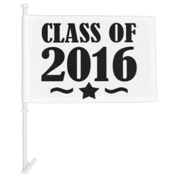Graduation Star! Class of 2016 Car Flag