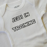 Jedi In Training Padawan Infant Bodysuit. Star Wars Inspired. Can Be Customized By Size.