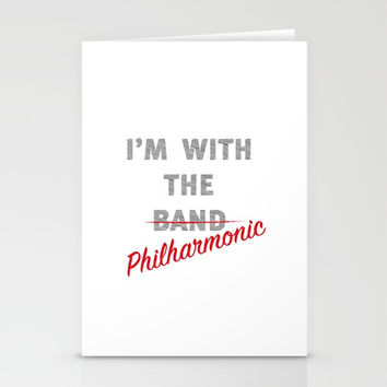 I'm with the philharmonic // I'm with the cooler band Stationery Cards by Camila Quintana S