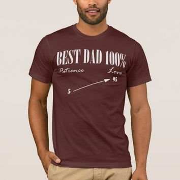 Best Dad 100% Love Patience Funky Father T-Shirt
