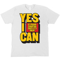 Spinal Tap - Yes I Can (if Frank Sinatra Says It's OK) White T-Shirt (Nigel Tufnel, Christopher Guest)