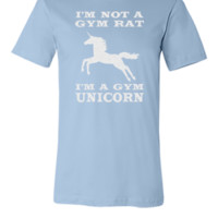 I'm Not A Gym Rat I'm A Gym Unicorn - Unisex T-shirt