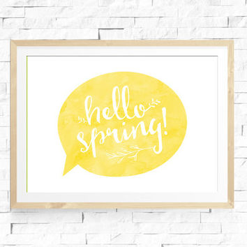 Spring Art Printable - Hello Spring - Springtime Poster - 10x8 - Yellow And Sunny - Script Font In Talk Bubble - Modern Contemporary Decor