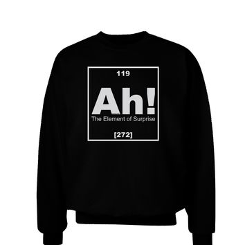 Ah the Element of Surprise Funny Science Adult Dark Sweatshirt by TooLoud