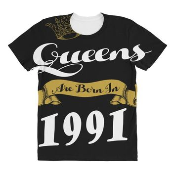 queens are born in 1991 All Over Women's T-shirt
