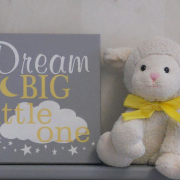 Dream Big Little One, Baby Girl Nursery, Dream Big Wall Art Girl Bedroom, Dream Big Sign, Gray and Yellow Baby Girl Nursery Decor / Gift