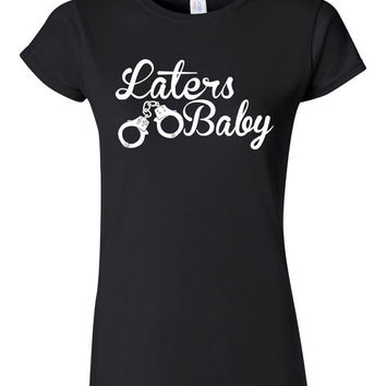 50 Shades of Grey Laters Baby - WOMEN'S T Shirt XS - XXL