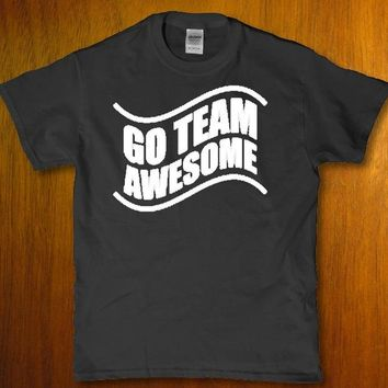 Go team awesome dedicated to your sports team unisex t-shirt