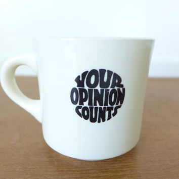 Vintage Your Opinion Counts ironstone coffe mug made in USA