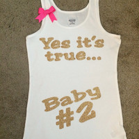Yes It's True - Baby # 2 - Pregnant Tank - Mom to Be Tank - Ruffles with Love