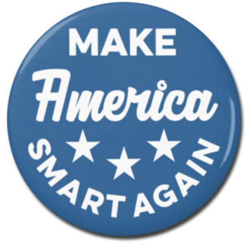 "Make America Smart Again Button 1.25"" or 2.25"" Pinback Pin Button Badge Scientist Anti Trump, Pro Science Scientist March"
