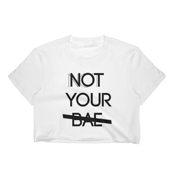 The Not Your Bae Crop Top