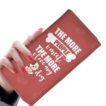 'The More People I Meet, the More I Love My Dog' Women's Clutch Purse Wallet