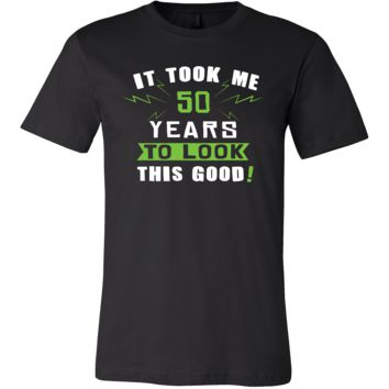 50th Birthday Shirt - It took me 50 years to look this good - Funny Gift