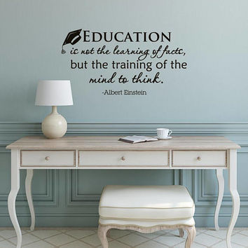 Education Is Not The Learning Of Facts But Training Of The Mind To Think Quotes, Wall Decal Albert Einstein Quote Classroom Decor K114