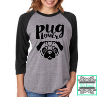 Pug Lover - Raglan Shirt - Dog - Christmas - Gift - Dog Shirt