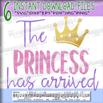 The Princess Has Arrived SVG - Baby girl svg Cut File - SVG file -Silhouette Cut Files - DIY- Svg - Dxf- Eps - Png -Jpg - Pdf