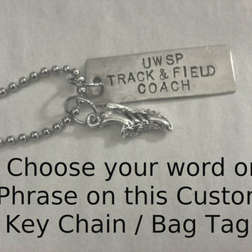 CUSTOM Personalized Key Chain / Bag Tag with Hand Hammered CUSTOM nickel silver Tag and Pewter Charm on 4 inches of Ball Chain or Key Ring