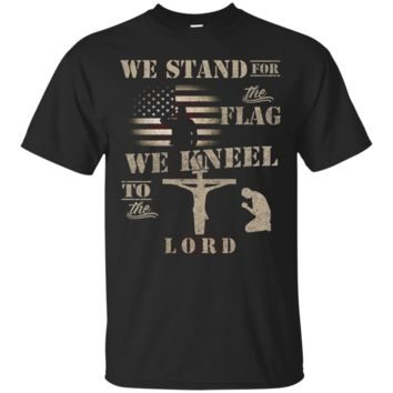 Patriotic Stand For The Flag Kneel To The Lord T-Shirt