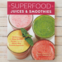 Superfood Juices & Smoothies By Tina Leigh - Urban Outfitters