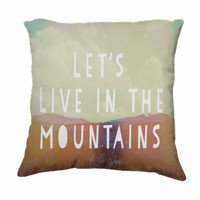 "Throw Pillow-Home Decor-""Let's Live In The Mountains"" 18 x 18 Pillow-Inspirational Typography-Clouds-Home Decor-"