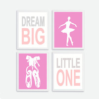 Printable Ballerina Ballet Dancer Baby Girl Nursery, Kids Wall Art Baby Girls Room, Dream Big Little One Instant Download, Pink Ballet Shoes