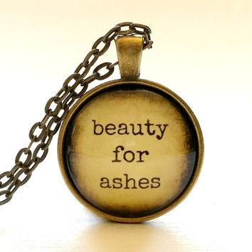 Beauty for Ashes | Glass Necklace | Pendant | Velvet Choker | Key Ring | Gift Idea | Song | Isaiah 61:3 | Comfort in Grief | Comforting