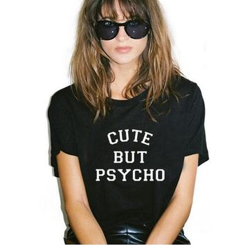 1PCS Cotton CUTE BUT PSYCHO Fashion T-shirt lady New Letter print style T-shirt