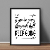 "Motivational Printable, Winston Churchill quote, Black and White Wall Art ""If you're going through hell, Keep Going"" 8x10 office home decor"