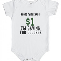 Photo With Baby 1 Dollar I'm Saving For College