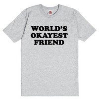 World's Okayest Friend-Unisex Dark Ash T-Shirt