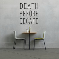 Kitchen Decal Death Before Decafe - Wall Decal  - Wall Art - Home Decor - Wall Decor - Gift Idea - Quote - Quote Decal - Coffee Decal