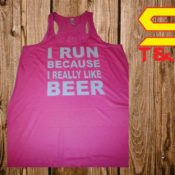 I Run Because I Really Like Beer RacerBack Ladies FLowy Tank Top  Workout Gym Running Fitness Yoga Exercise