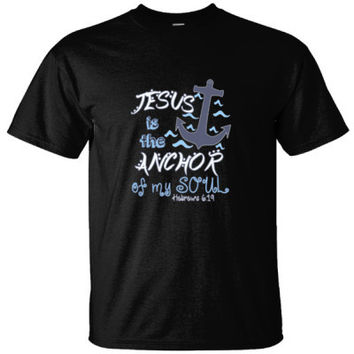 JESUS IS THE ANCHOR OF MY SOUL - Ultracotton T-Shirt