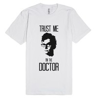 Trust me, I'm the Doctor-Unisex White T-Shirt