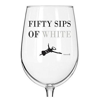 Fineware 50 Sips of White  Funny Wine Glass  16 Ounce Libbey Custom Printed Wine Glass Gift
