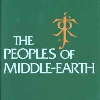 The Peoples of Middle-Earth (TOLKIEN, J R R (JOHN RONALD REUEL)//HISTORY OF MIDDLE-EARTH)