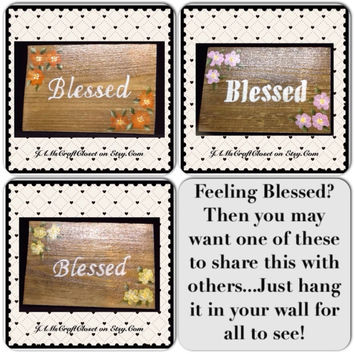 Blessed Wood Sign-Wall Art-Wall Hanging-Positive Saying-Handmade-Hand Painted-One of a Kind-Unique-Home-Country-Decor-Cottage Chic-Gift