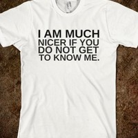 Supermarket: Much Nicer If You Do Not Get To Know Me T-Shirt from Glamfoxx Shirts