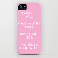 Because Of You.. iPhone Case by Kian Krashesky