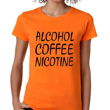 Women's T Shirt Alcohol Coffee Nicotine Fun Humor Tee