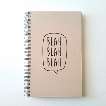 Blah blah blah, Journal, spiral notebook, wire bound diary, sketchbook brown kraft, white, handmade, gift writers, scrapbook, memory book