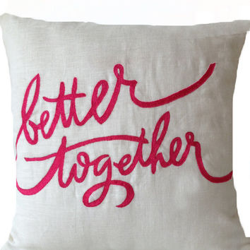 White Linen Throw Pillow -Better Together -Hot Pink Small Cute Pillow Cover -14x14 -Gift -Gift for Her -Valentines -Wedding -Anniversary